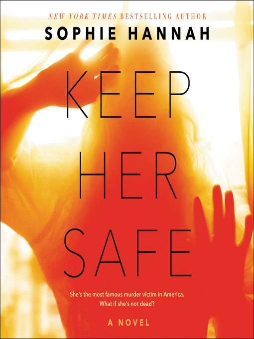 Title details for Keep Her Safe by Sophie Hannah - Available