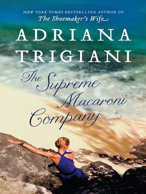 Title details for The Supreme Macaroni Company by Adriana Trigiani - Available