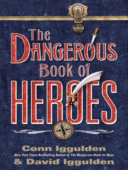 Title details for The Dangerous Book of Heroes by Conn Iggulden - Available