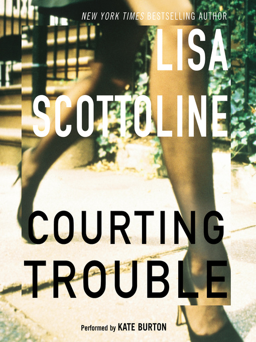 Title details for Courting Trouble by Lisa Scottoline - Wait list