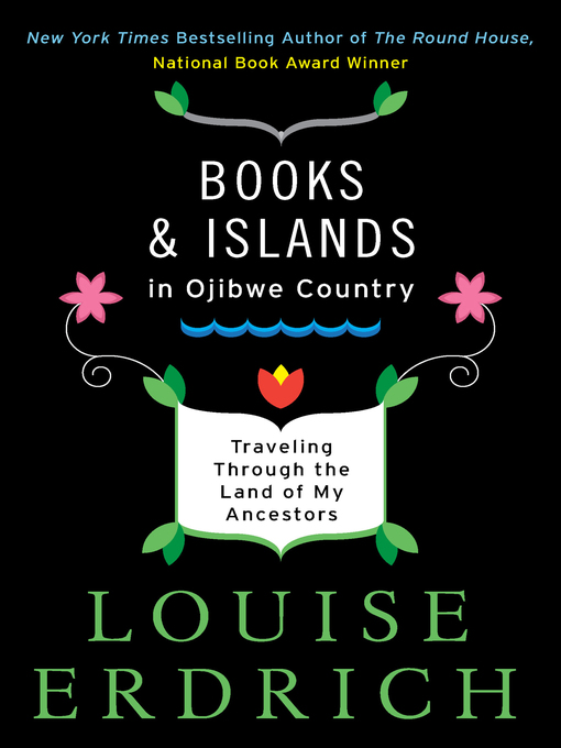 Title details for Books and Islands in Ojibwe Country by Louise Erdrich - Available