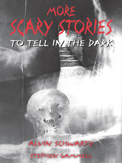 Title details for More Scary Stories to Tell in the Dark by Alvin Schwartz - Available