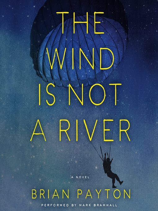 Title details for The Wind is Not a River by Brian Payton - Available