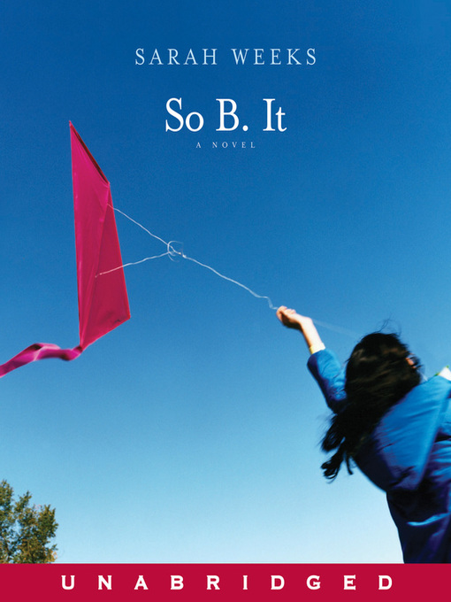Title details for So B. It by Sarah Weeks - Wait list