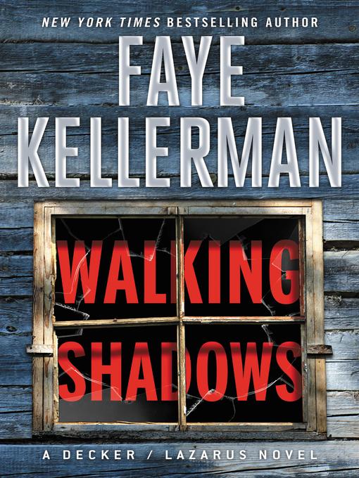 Title details for Walking Shadows by Faye Kellerman - Wait list