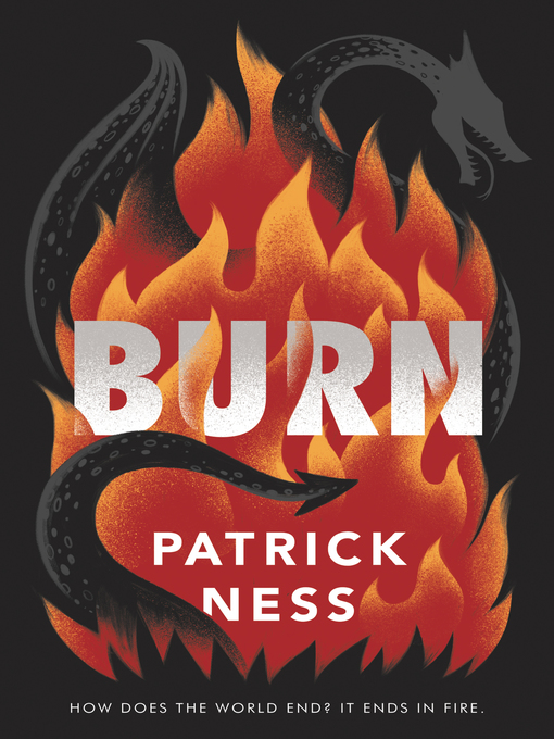 Title details for Burn by Patrick Ness - Available