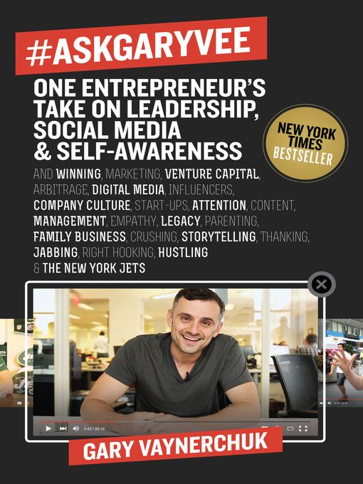 #AskGaryVee : one entrepreneur's take on leadership, social media, & self-awareness