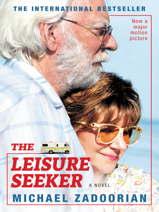 Title details for The Leisure Seeker by Michael Zadoorian - Wait list
