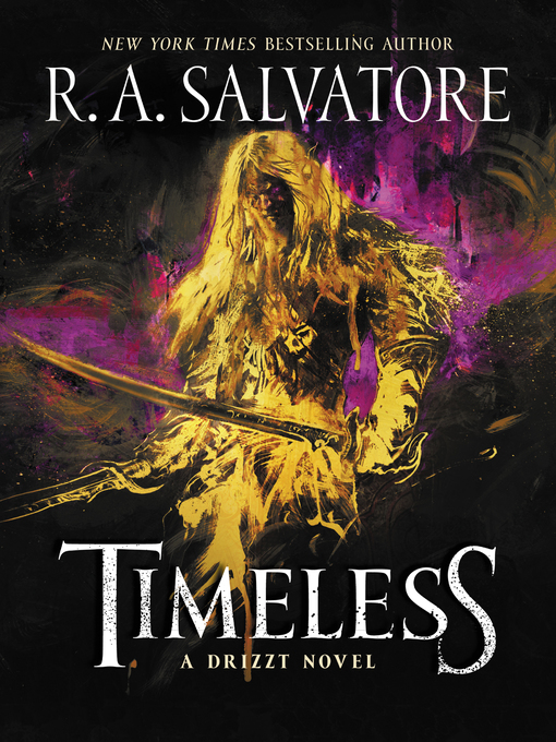 Title details for Timeless by R. A. Salvatore - Available