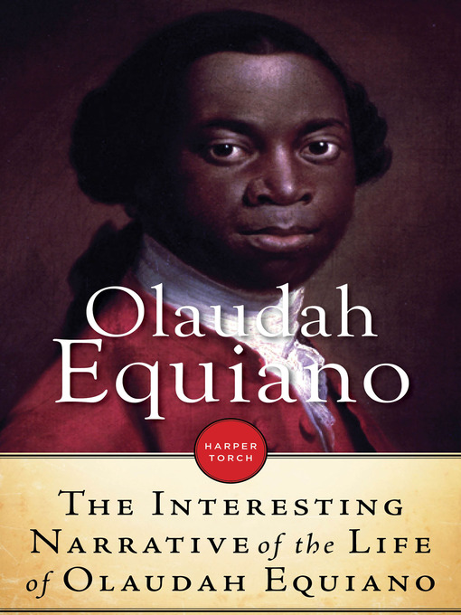 the life of olaudah equiano The interesting narrative of the life of olaudah equiano, or gustavus vassa, the african written by himself vol i: electronic edition equiano, olaudah, b 1745.