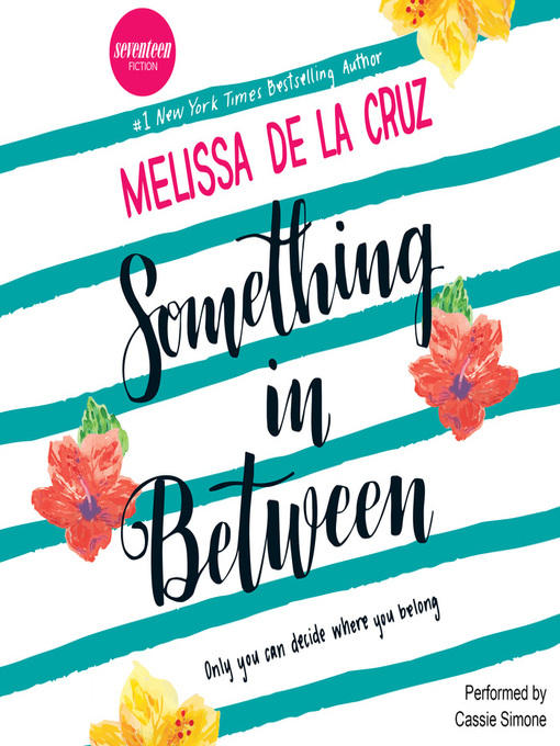 Title details for Something in Between by Melissa de la Cruz - Available