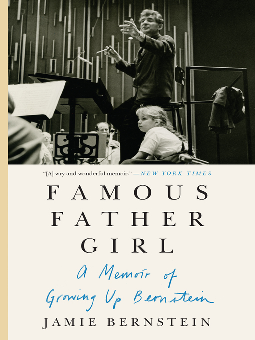 Title details for Famous Father Girl by Jamie Bernstein - Available