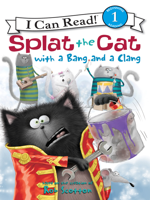 Title details for Splat the Cat with a Bang and a Clang by Rob Scotton - Available
