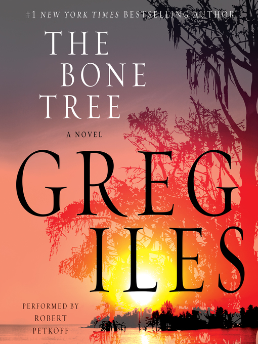 Title details for The Bone Tree by Greg Iles - Wait list