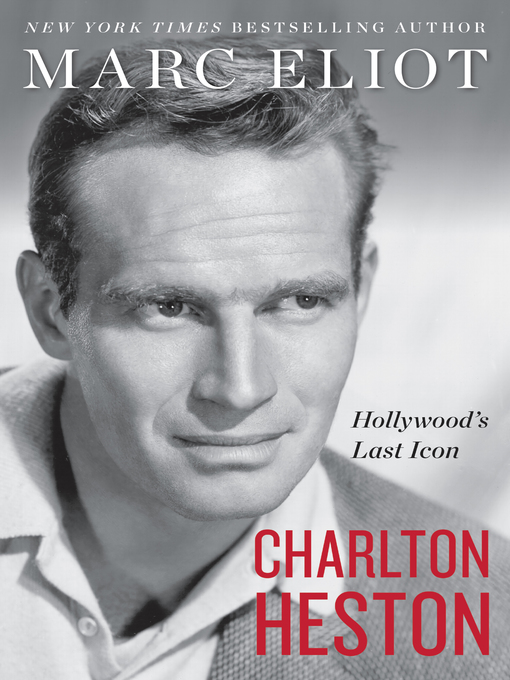 Title details for Charlton Heston by Marc Eliot - Wait list