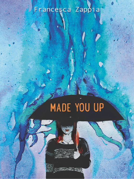Title details for Made You Up by Francesca Zappia - Wait list