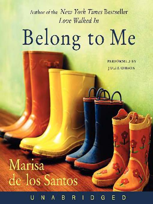 Title details for Belong to Me by Marisa de los Santos - Available