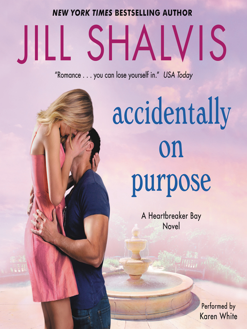 Title details for Accidentally on Purpose by Jill Shalvis - Available