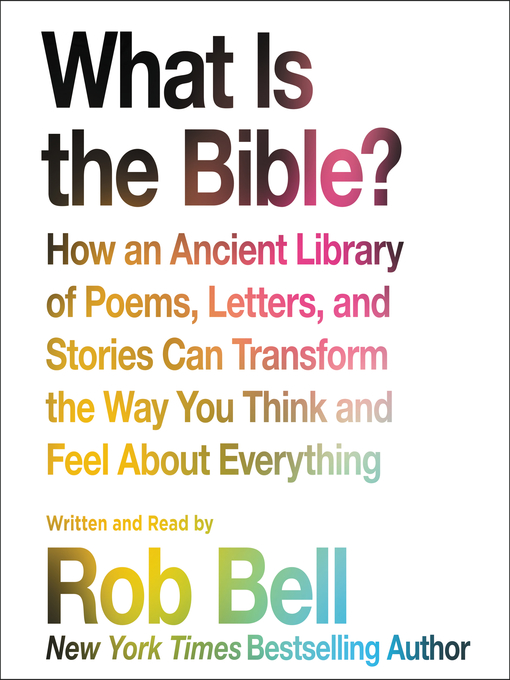 Title details for What Is the Bible? by Rob Bell - Available