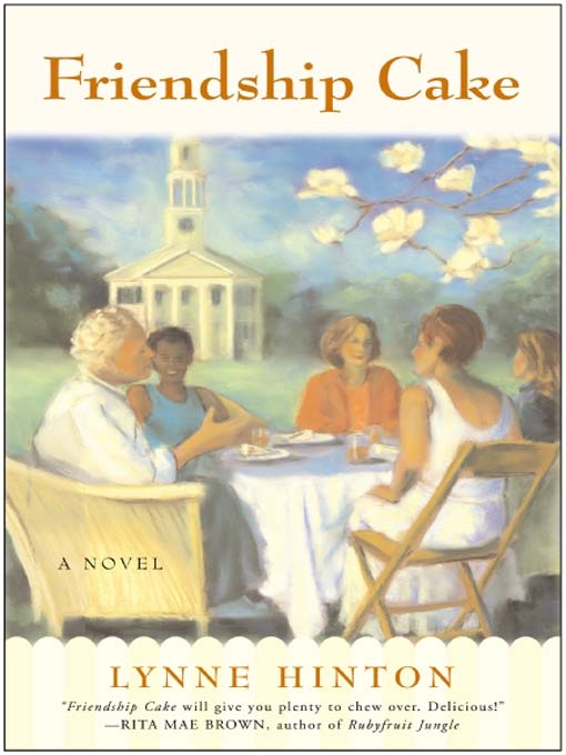Title details for Friendship Cake by Lynne Hinton - Available