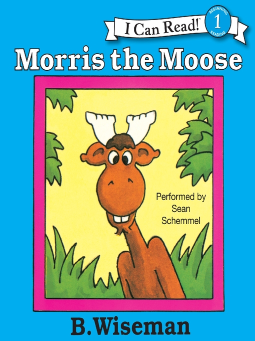 Title details for Morris the Moose by B. Wiseman - Available