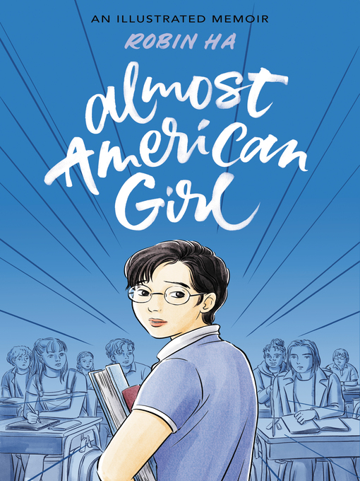 Almost American Girl An Illustrated Memoir