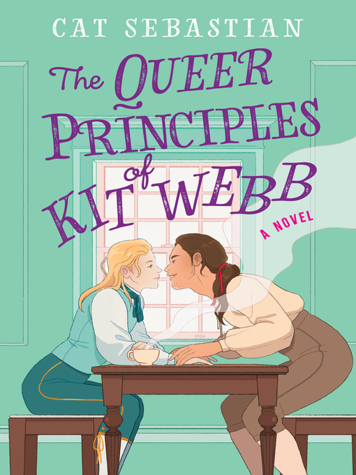 Title details for The Queer Principles of Kit Webb by Cat Sebastian - Available