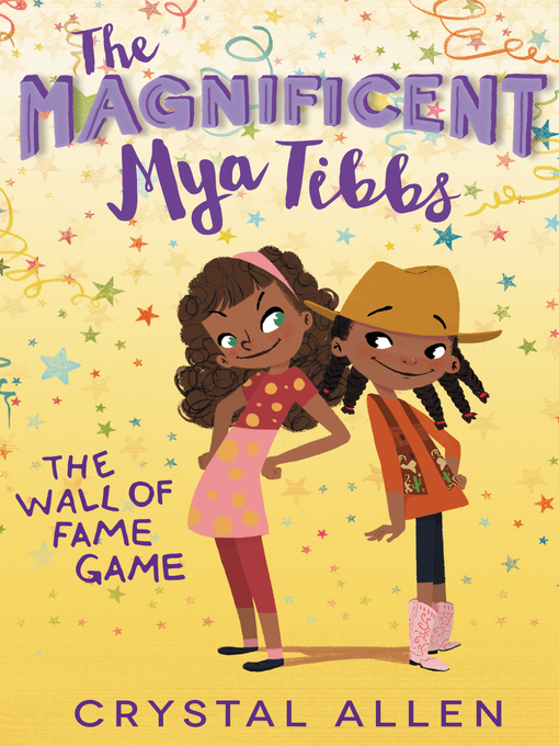 Title details for The Magnificent Mya Tibbs by Crystal Allen - Available