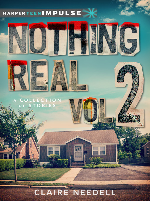 Title details for Nothing Real Volume 2 by Claire Needell - Available