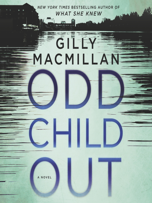 Title details for Odd Child Out by Gilly MacMillan - Available