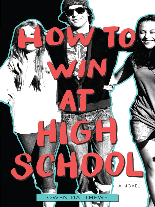 Title details for How to Win at High School by Owen Matthews - Available