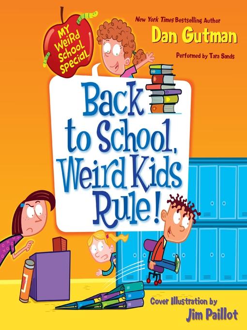 Title details for Back to School, Weird Kids Rule! by Dan Gutman - Wait list