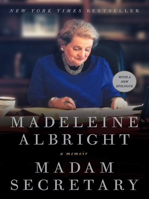 Title details for Madam Secretary by Madeleine Albright - Available