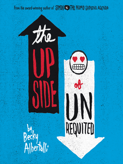 Title details for The Upside of Unrequited by Becky Albertalli - Available