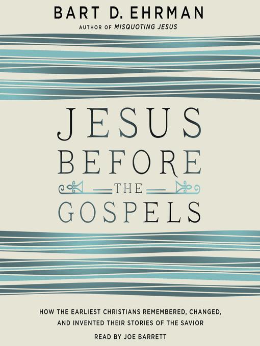 Title details for Jesus Before the Gospels by Bart D. Ehrman - Wait list