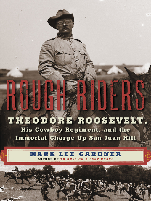 Title details for Rough Riders by Mark Lee Gardner - Wait list