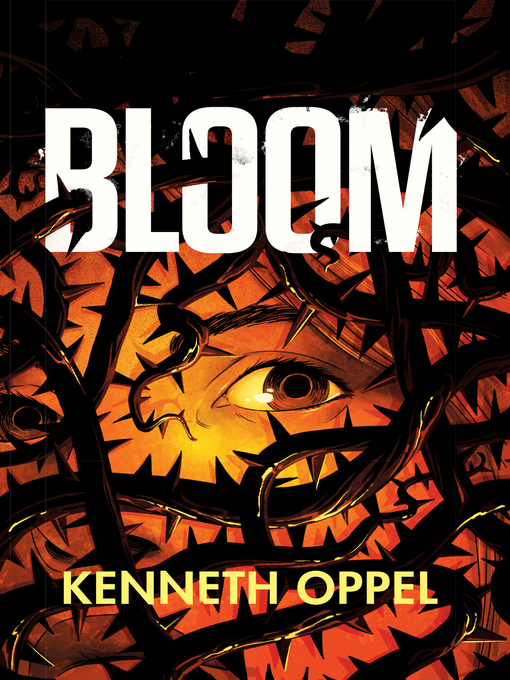 Title details for Bloom by Kenneth Oppel - Wait list
