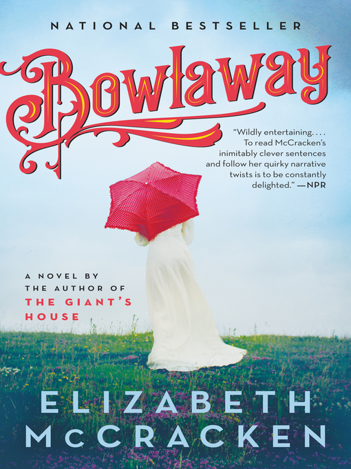 Title details for Bowlaway by Elizabeth McCracken - Available