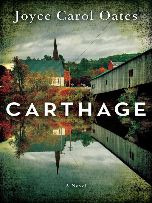 Title details for Carthage by Joyce Carol Oates - Wait list