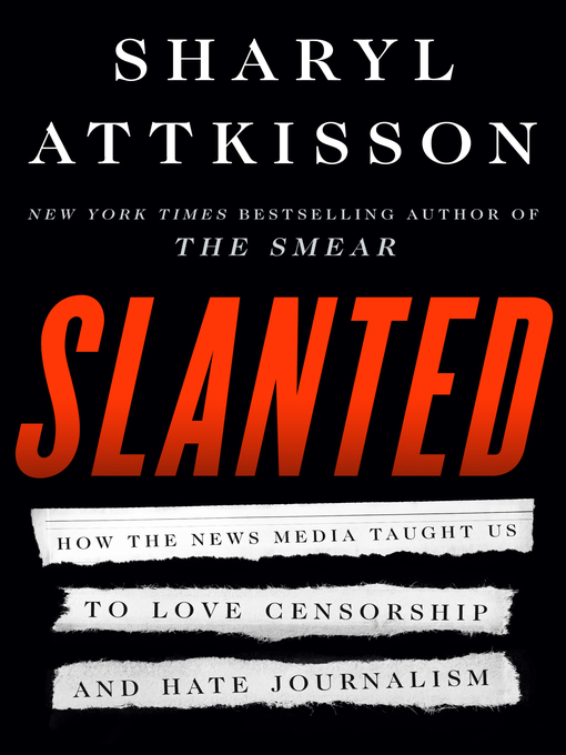 Title details for Slanted by Sharyl Attkisson - Available