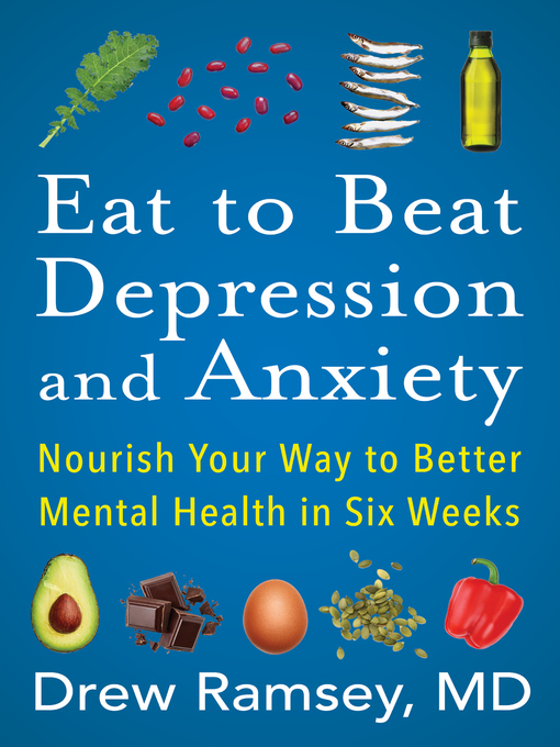Title details for Eat to Beat Depression and Anxiety by Drew Ramsey, M.D. - Wait list