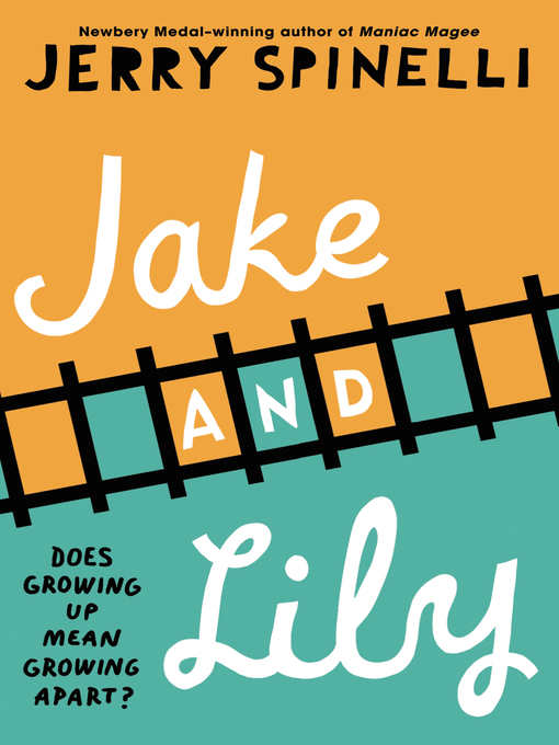 Title details for Jake and Lily by Jerry Spinelli - Available