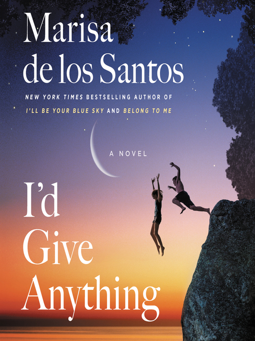 Title details for I'd Give Anything by Marisa de los Santos - Wait list