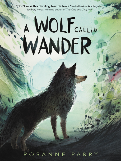 Title details for A Wolf Called Wander by Rosanne Parry - Wait list