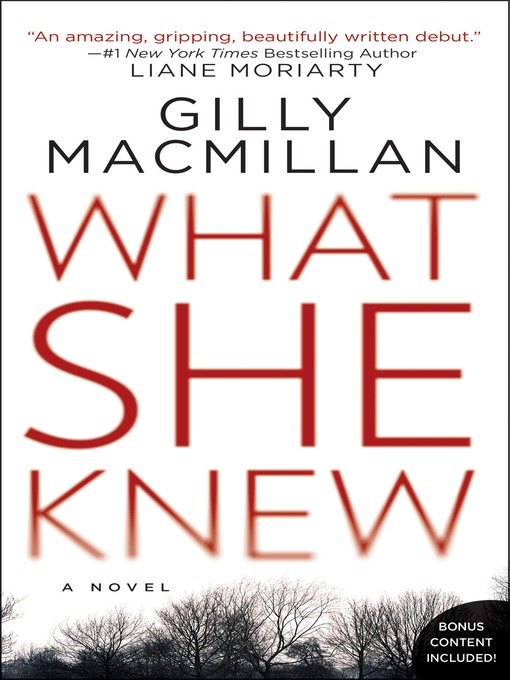 Title details for What She Knew by Gilly MacMillan - Wait list
