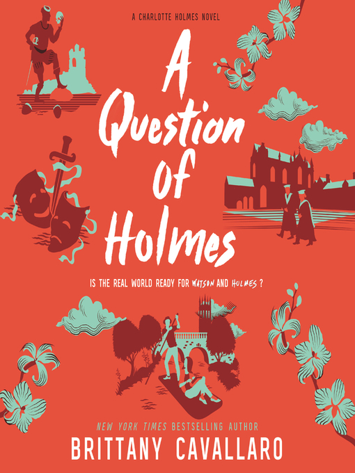 Title details for A Question of Holmes by Brittany Cavallaro - Wait list