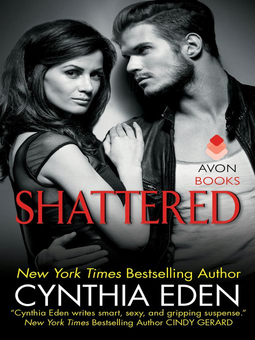 Title details for Shattered by Cynthia Eden - Available
