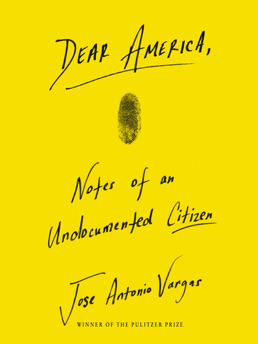 Title details for Dear America by Jose Antonio Vargas - Available