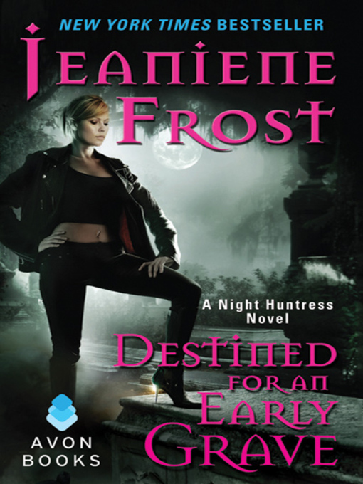 Title details for Destined for an Early Grave by Jeaniene Frost - Wait list