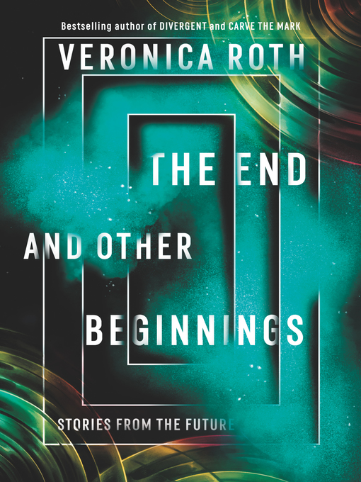 Title details for The End and Other Beginnings by Veronica Roth - Wait list